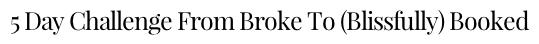 Broke To Blissfully Booked By Caroline Frenette